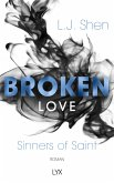 Broken Love / Sinners of Saint Bd.4