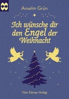 Ich wünsche dir den Engel der Weihnacht - Grün, Anselm