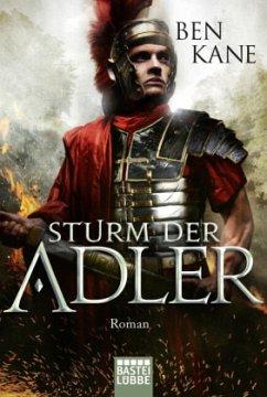 Sturm der Adler / Varusschlacht Bd.3 - Kane, Ben
