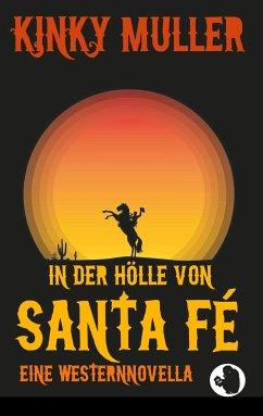 In der Hölle von Santa Fé - Muller, Kinky; Albee, Apraham B.