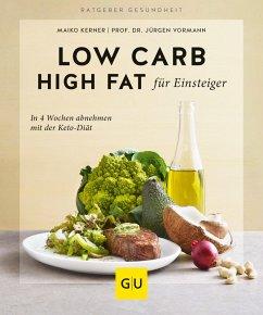 Low Carb High Fat für Einsteiger (eBook, ePUB) - Vormann, Jürgen; Kerner, Maiko