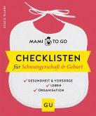 Mami to go - Checklisten für Schwangerschaft & Geburt (eBook, ePUB)