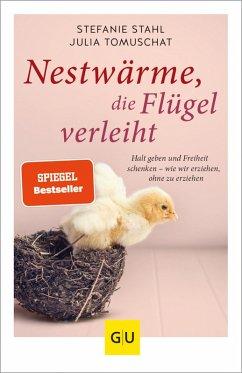 Nestwärme, die Flügel verleiht (eBook, ePUB) - Stahl, Stefanie; Tomuschat, Julia