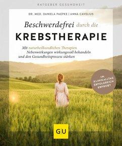 Beschwerdefrei durch die Krebstherapie (eBook, ePUB) - Paepke, Daniela; Cavelius, Anna