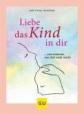 Liebe das Kind in Dir (eBook, ePUB)