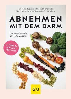 Abnehmen mit dem Darm (eBook, ePUB) - Kirschner-Brouns, Suzann; Kruis, Wolfgang; König, Ira