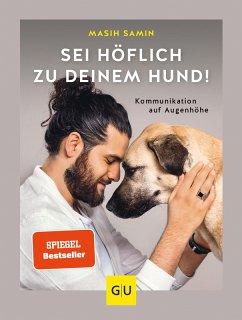 Sei höflich zu deinem Hund! (eBook, ePUB) - Samin, Masih