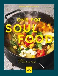 One Pot Soulfood (eBook, ePUB) - Schlimm, Sabine; Bodensteiner, Susanne