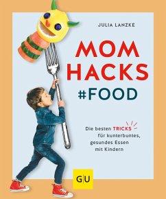Mom Hacks - Food (eBook, ePUB) - Lanzke, Julia