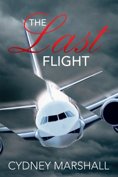 The Last Flight (eBook, ePUB) - Marshall, Cydney