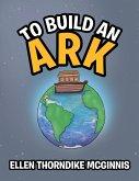 To Build an Ark (eBook, ePUB)