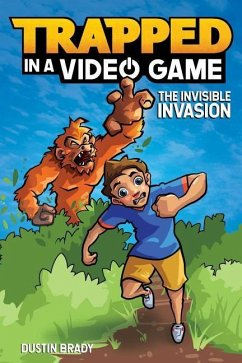 Trapped in a Video Game (Book 2): The Invisible...