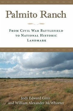 Palmito Ranch: From Civil War Battlefield to Na...