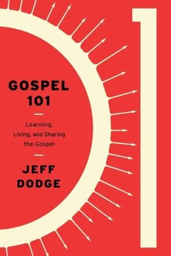 Gospel 101: Learning, Living, and Sharing the G...