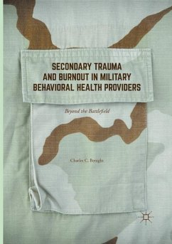 Secondary Trauma and Burnout in Military Behavioral Health Providers - Benight, Charles C.