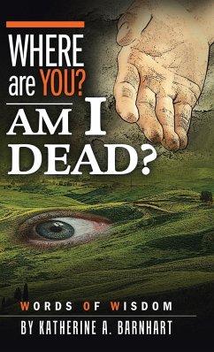 Where Are You? Am I Dead?