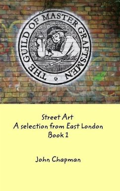 Street Art: A Selection from East London Book 1