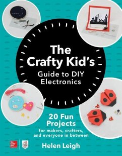 The Crafty Kid´s Guide to DIY Electronics
