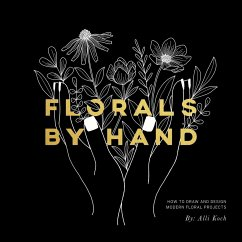 Florals by Hand: How to Draw and Design Modern ...