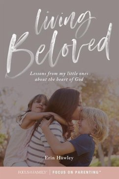 Living Beloved: Lessons from My Little Ones abo...