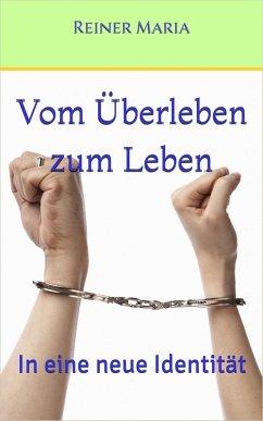 Vom Überleben zum Leben (eBook, ePUB) - Maria, Reiner