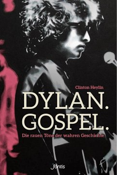 Dylan. Gospel. - Heylin, Clinton