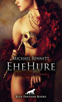 EheHure   Erotischer Roman (eBook, ePUB) - Bennett, Michael
