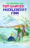 Die Abenteuer von Tom Sawyer und Huckleberry Finn (Illustrierte Ausgabe) (eBook, ePUB)