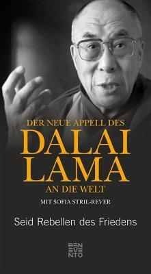 Der neue Appell des Dalai Lama an die Welt (eBook, ePUB) - Dalai Lama; Stril-Rever, Sofia