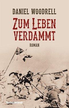 Zum Leben verdammt (eBook, ePUB) - Woodrell, Daniel