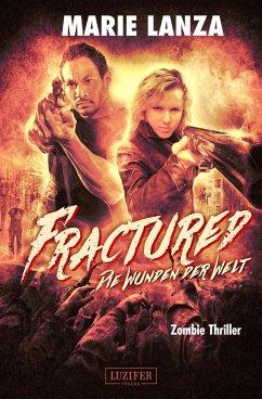 Fractured - Die Wunden der Welt (eBook, ePUB) - Lanza, Marie