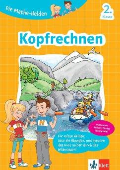 Klett Die Mathe-Helden Kopfrechnen 2. Klasse. Mathematik in der Grundschule
