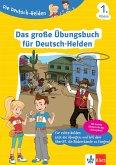 Die Deutsch-Helden Das große Übungsbuch für Deutsch-Helden 1. Klasse