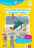 Die Mathe-Helden. Das große Übungsbuch für Mathe-Helden 3. Klasse