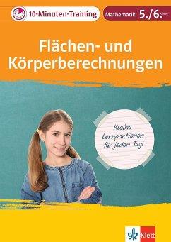 Klett 10-Minuten-Training Mathematik Flächen- und Körperberechnungen 5./6. Klasse