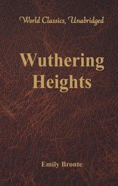 Wuthering Heights (World Classics, Unabridged) (eBook, ePUB) - Emily Bronte