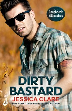 Dirty Bastard: Roughneck Billionaires 3 (eBook, ePUB)