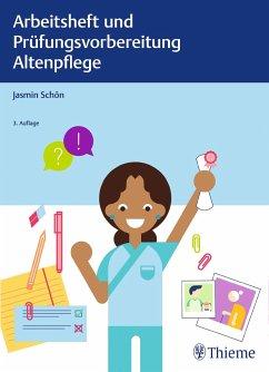 Arbeitsheft und Prüfungsvorbereitung Altenpflege - Schön, Jasmin