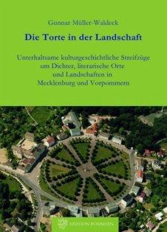 Die Torte in der Landschaft - Müller-Waldeck, Gunnar