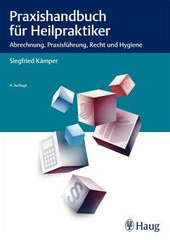 Praxishandbuch für Heilpraktiker - Kämper, Siegfried