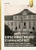 Erschreckend einwandfrei - Die NS-Zeit und ihre Folgen an der Universität Hohenheim