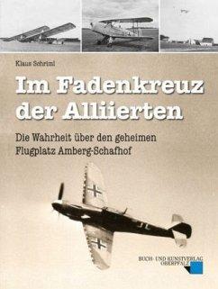 Im Fadenkreuz der Alliierten - Schriml, Klaus