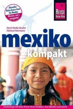 Reise Know-How Reiseführer Mexiko kompakt - Gruhn, Dorit H.; Hermann, Helmut