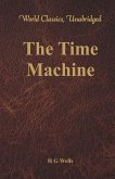 The Time Machine (World Classics, Unabridged) (eBook, ePUB)