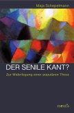 Der senile Kant?