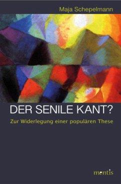 Der senile Kant? - Schepelmann, Maja