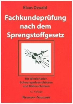 Fachkundeprüfung nach dem Sprengstoffgesetz - Oswald, Klaus