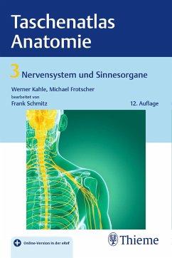 Taschenatlas Anatomie 03: Nervensystem und Sinnesorgane - Frotscher, Michael; Kahle, Werner; Schmitz, Frank