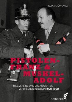 Pistolen-Franz & Muskel-Adolf - Stürickow, Regina