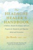 The Headache Healer's Handbook (eBook, ePUB)
